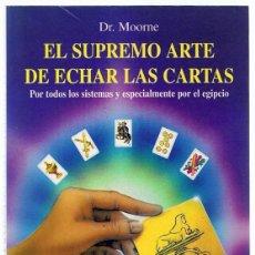 Libros de segunda mano: EL SUPREMO ARTE DE ECHAR LAS CARTAS DR. MOORNE. Lote 270097658