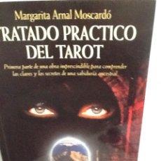 Libros de segunda mano: TRATADO PRACTICO DEL TAROT .MARGARITA ARNAL MOSCARDO ,CLAVES Y SECRETOS SABIDURIA ANCESTRAL.. Lote 270113668