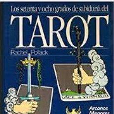 Libros de segunda mano: LOS SETENTA Y OCHO GRADOS DE SABIDURÍA DEL TAROT RACHEL POLLACK ARCANOS MENORES Y LECTURAS. Lote 270127943