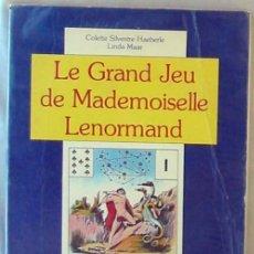 Libros de segunda mano: LE GRAND JEU DE MADEMOISELLE LENORMAND - SYMBOLISME ET INTERPRETATION 1983 - VER INDICE. Lote 270198898