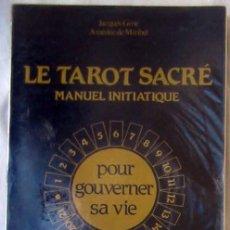 Libros de segunda mano: LE TAROT SACRE - MANUEL INITIATIQUE POUR GOUVERNER SA VIE - JACQUES GIRIE 1984 - VER INDICE. Lote 270200113