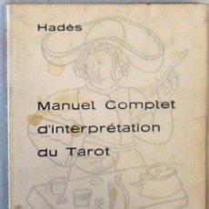 Libros de segunda mano: MANUEL COMPLET D'INTERPRETATION DU TAROT - HADES 1968 - VER INDICE. Lote 270205863