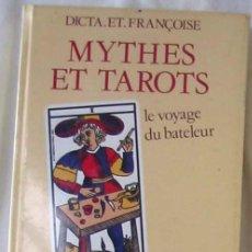 Libros de segunda mano: MYTHES ET TAROTS - LE VOYAGE DU BATELEUR - DICTA ET FRANÇOISE - MERCURE DE FRANCE 1983 - VER INDICE. Lote 270208538