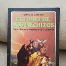 Libros de segunda mano: FJONA (FIONA) G. CALVERT - EL LIBRO DE LOS HECHIZOS - EDAF 1995. Lote 271133948