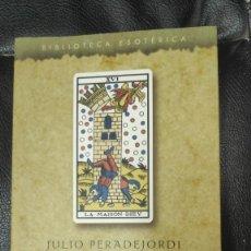Libros de segunda mano: LOS TEMPLARIOS Y EL TAROT ( LAS CARTAS DEL SANTO GRIAL ) JULIO PERADEJORDI OBELISCO 2004. Lote 274252563