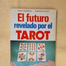 Libros de segunda mano: EL FUTURO REVELADO POR EL TAROT. Lote 276677088