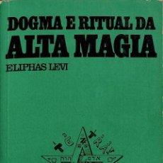 Libros de segunda mano: DOGMA E RITUAL DA ALTA MAGIA -(PORTUGUÉS). Lote 277006208