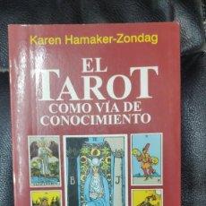 Libros de segunda mano: EL TAROT COMO VIA DE CONOCIMIENTO ( KAREN HAMAKER- ZONDAG. Lote 277504573