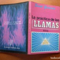 Libros de segunda mano: LA PRÁCTICA DE LAS LLAMAS / SAINT GERMAIN. Lote 277631533