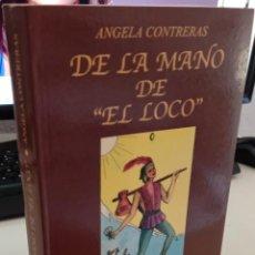 Libros de segunda mano: DE LA MANO DE EL LOCO - CONTRERAS, ANGELA. Lote 278195153