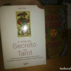 Libros de segunda mano: LOTE LIBROS EL LENGUAJE SECRETO DEL TAROT DE LAURA TUAN + EL GRAN LIBRO DEL TAROT DE MARGARITA ARNAL. Lote 279584838