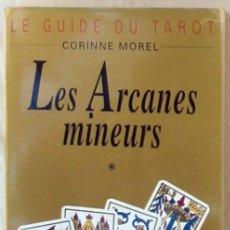 Libros de segunda mano: LES ARCANES MINEURS - LE GUIDE DU TAROT - CORINNE MOREL - VER DESCRIPCIÓN E INDICE. Lote 287413368