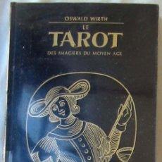 Libros de segunda mano: LE TAROT DES IMAGIERS DU MOYEN AGE - OSWALD WIRTH - VER INDICE Y DESCRIPCIÓN. Lote 287421438