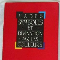 Libros de segunda mano: SYMBOLES ET DIVINATION PAR LES COULEURS - HADES - VER DESCRIPCIÓN. Lote 287452978