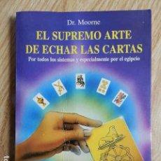 Libros de segunda mano: EL SUPREMO ARTE DE ECHAR LAS CARTAS DR. MOORE TODOS SISTEMA EGIPCIO THOTH 78 TAROTS. Lote 287929593