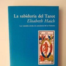 Libros de segunda mano: ELISABETH HAICH.LA SABIDURÍA DEL TAROT. Lote 288514923