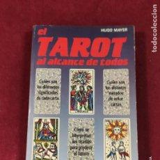 Libros de segunda mano: EL TAROT AL ALCANCE DE TODOS DE HUGO MAYER EDITORIAL VECCHI 1989 222 PAGINAS. Lote 293666538