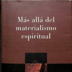 Libros de segunda mano: MAS ALLA DEL MATERIALISMO ESPIRITUAL. Lote 293938643