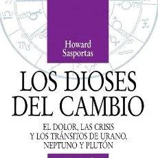 Libros de segunda mano: LOS DIOSES DEL CAMBIO - EL DOLOR, LAS CRISIS Y LOS TRÁNSITOS DE URANO, NEPTUNO Y PLUTÓN. Lote 293938753