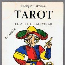 Libros de segunda mano: TAROT EL ARTE DE ADIVINAR ENRIQUE ESKENAZI. Lote 294852918