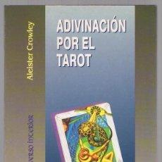 Libros de segunda mano: ADIVINACIÓN POR EL TAROT ALEISTER CROWLEY. Lote 294853633