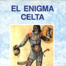 Libros de segunda mano: EL ENIGMA CELTA ¿MAGOS O BÁRBAROS?. Lote 295436983