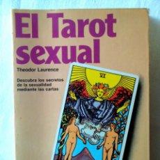 Libros de segunda mano: THEODOR LAURENCE: EL TAROT SEXUAL. Lote 295519568