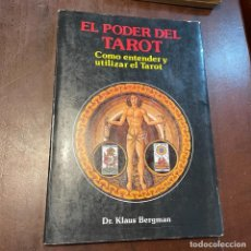 Libros de segunda mano: EL PODER DEL TAROT. CÓMO ENTENDER Y UTILIZAR EL TAROT - KLAUS BERGMAN. Lote 295612338