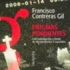 Libros de segunda mano: ENIGMAS PENDIENTES - UNA INVESTIGACIÓN A FONDO DE 40 EXPEDIENTES X ESPAÑOLES. Lote 295991828