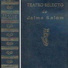 Libros de segunda mano: JAIME SALOM: TEATRO SELECTO, VER CONTENIDO. Lote 25101101