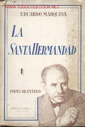 EDUARDO MARQUINA - LA SANTA HERMANDAD, PRIMERA EDICIÓN DE 1939 (Libros de Segunda Mano (posteriores a 1936) - Literatura - Teatro)