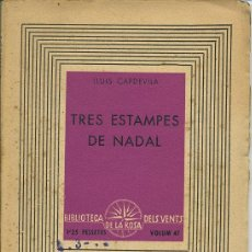 Libros de segunda mano: LLUÍS CAPDEVILA - TRES ESTAMPES DE NADAL - (TEATRE EN CATALÀ) - 1937. Lote 136515196