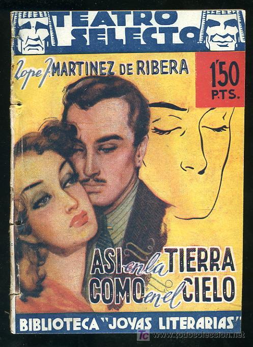 TEATRO SELECTO-NUM.47,NOVIEMBRE 1941,EDITORIAL CISNE,ASI EN LA TIERRA COMO EN EL CIELO (Libros de Segunda Mano (posteriores a 1936) - Literatura - Teatro)
