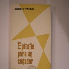 Libros de segunda mano: EPITAFIO PARA UN SOÑADOR, ADOLFO PREGO,1965. COLECCIÓN TEATRO ESPAÑOL.. Lote 25445482