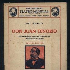 Libros de segunda mano: DON JUAN TENORIO. JOSÉ ZORRILLA.BIBLIOTECA TEATRO MUNDIAL. EDITORIAL MILLÁ. 1949. Lote 25772281
