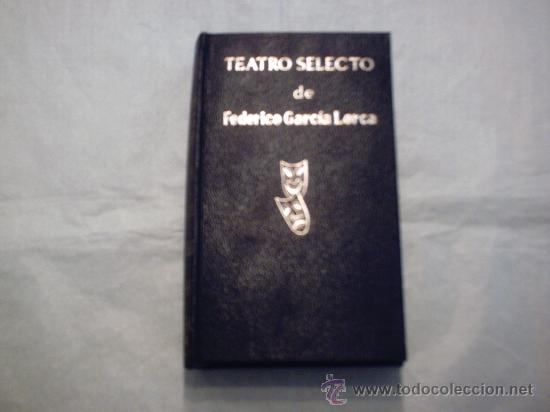 TEATRO SELECTO DE FEDERICO GARCÍA LORCA (ESCELICER) (Libros de Segunda Mano (posteriores a 1936) - Literatura - Teatro)
