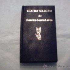 Libros de segunda mano: TEATRO SELECTO DE FEDERICO GARCÍA LORCA (ESCELICER). Lote 11634522