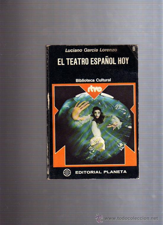 EL TEATRO ESPAÑOL HOY (LUCIANO GARCIA LORENZO) 1.975 (Libros de Segunda Mano (posteriores a 1936) - Literatura - Teatro)