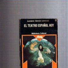 Libros de segunda mano: EL TEATRO ESPAÑOL HOY (LUCIANO GARCIA LORENZO) 1.975. Lote 9553857