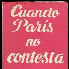 Libros de segunda mano: COLECCION TEATRO Nº327-CUANDO PARIS NO CONTESTA DE LUIS FERNANDEZ DE SEVILLA Y LUIS TEJEDOR,AÑO1962. Lote 11877945