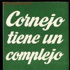 Libros de segunda mano: COLECCION TEATRO Nº226-CORNEJO TIENE UN COMPLEJO DE FRANCISCO G. LOYGORRI,AÑO1959. Lote 8225527