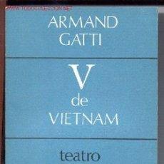 Libros de segunda mano: V DE VIETNAM -ARMAND GATTI- (TEATRO). CUADERNOS PARA EL DIÁLOGO, 1968. ENVÍO: 2,50 € *.. Lote 26147876