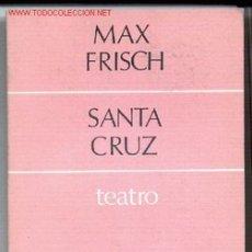 Libros de segunda mano: SANTA CRUZ -MAX FRISCH (SUIZA)- (TEATRO). 1969. ENVÍO: 1,30 € *.. Lote 26147880
