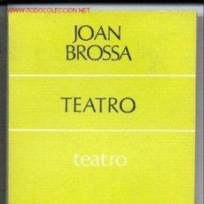Libros de segunda mano: TEATRO ('ORO Y SAL', 'EL GANCHO', 'NOVELA') -JOAN BROSSA- 1968. ENVÍO: 1,30 € *. Lote 26147881