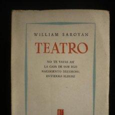 Libros de segunda mano: TEATRO WILLLIAM SAROYAN. ED. LOSADA 1957 1ED. INTONSO. 245 PAG.. Lote 26147962