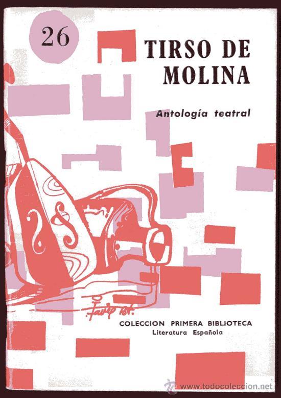 TIRSO DE MOLINA - ANTOLOGIA TEATRAL - COLECCION PRIMERA BIBLIOTECA Nº 26 - MADRID (Libros de Segunda Mano (posteriores a 1936) - Literatura - Teatro)