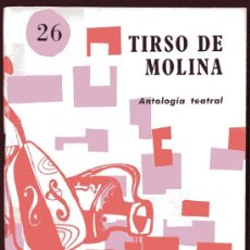 Libros de segunda mano: TIRSO DE MOLINA - ANTOLOGIA TEATRAL - COLECCION PRIMERA BIBLIOTECA Nº 26 - MADRID . Lote 18535775