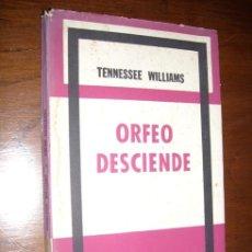 Libros de segunda mano: ORFEO DESCIENDE POR TENNESSEE WILLIAMS DE SUR EN BUENOS AIRES 1960 PRIMERA EDICIÓN. Lote 18516622