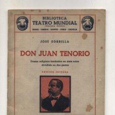 Libros de segunda mano: BIBLIOTECA TEATRO MUNDIAL. DON JUAN TENORIO POR JOSÉ ZORRILLA. EDIT.MILLÁ 1949. Lote 23851452