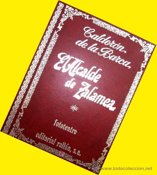 CALDERON DE LA BARCA. EL ALCALDE DE ZALAMEA. FOTO TEATRO. FOTONOVELA. 1973. . ENVIO 6,3 € (Libros de Segunda Mano (posteriores a 1936) - Literatura - Teatro)